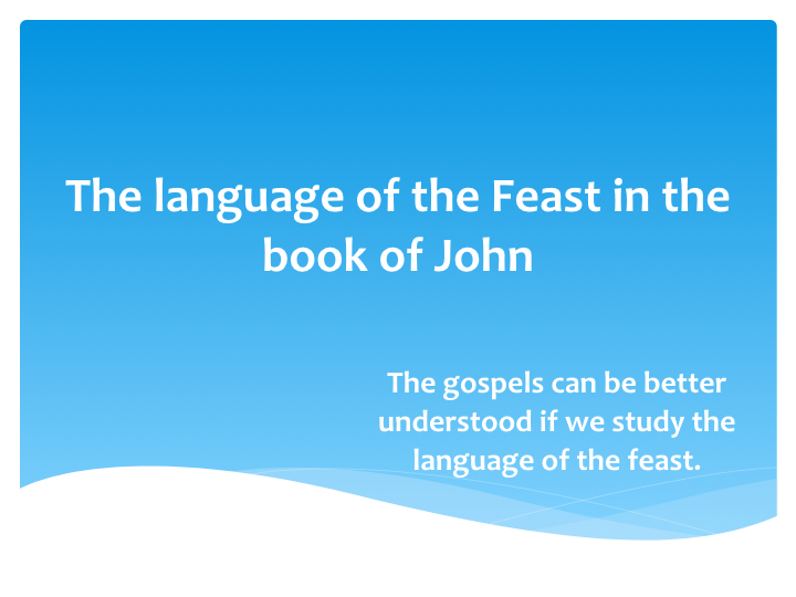 Did you know? The Language of the Feast in the Book of John? | Wisdom ...