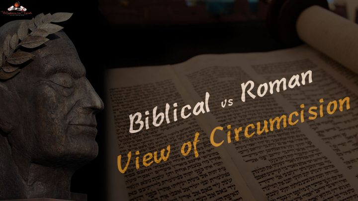 Biblical-vs-Roman-View-Circumcision