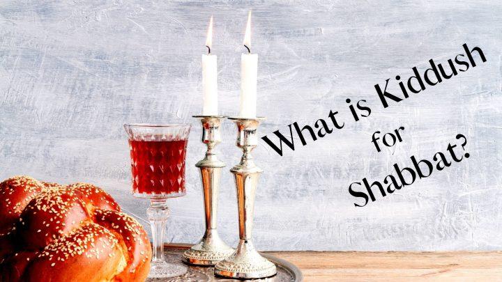 What is Kiddush for Shabbat_