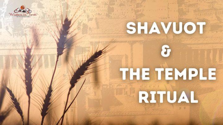 Shavuot & The Temple Ritual (1)