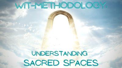 WIT-Methodology: Understanding Sacred Spaces